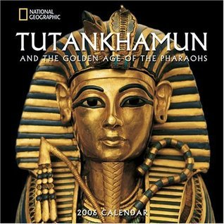 Tutankhamun and the Golden Age of the Pharoahs 2006 Wall Calendar