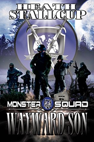 Wayward Son: A Monster Squad Novel 6