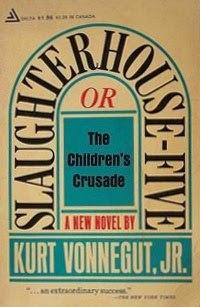 Slaughterhouse Five, or The Children's Crusade by Kurt Vonnegut