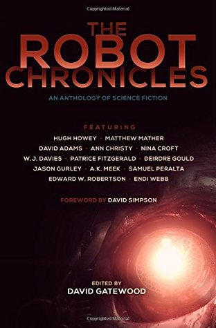 Ebook The Robot Chronicles by David Gatewood TXT!