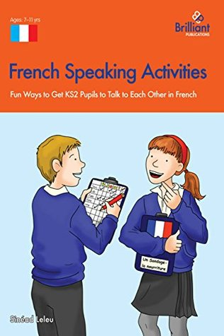 French Speaking Activites (KS2): 35 (A Brilliant Education)