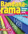 Bandana-rama-Wrap, Glue, Sew: Kids Make 21 Fast & Fun Craft Projects • Headbands, Skirts, Pillows & More