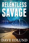 Relentless Savage (Peter Savage #2)