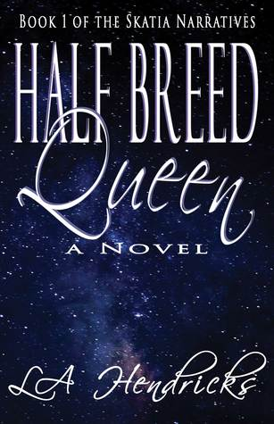 Half Breed Queen (Skatia Narratives, #1)