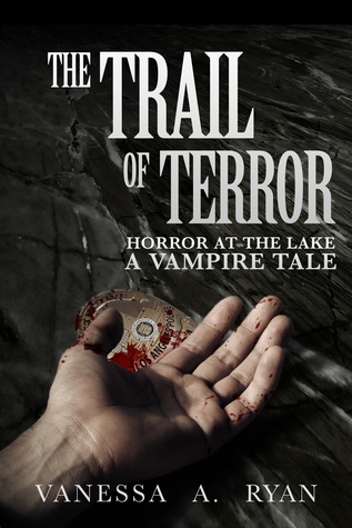 The Trail of Terror: Horror at the Lake (A Vampire Tale #2)