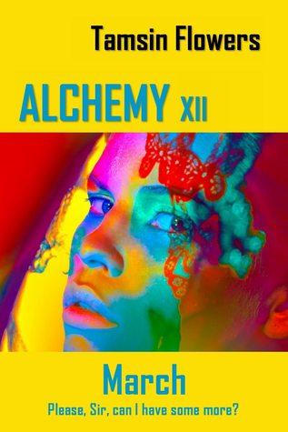 Alchemy Xii March The Alchemy Series 3 By Tamsin Flowers