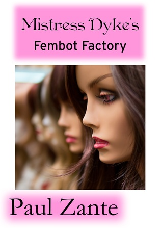 mistress-dyke-s-fembot-factory