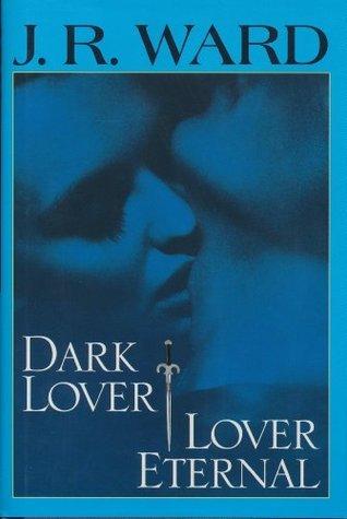 Dark Lover & Lover Eternal (Black Dagger Brotherhood, #1-2)