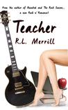 Teacher (A Hollywood Rock n' Romance Trilogy, #1)