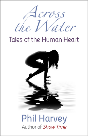 Across the Water: Tales of the Human Heart