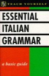 Essential Italian Grammar (Teach Yourself)