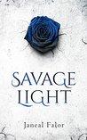 Savage Light by Janeal Falor