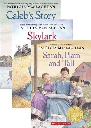 Sarah Plain and Tall Trilogy Pack: Sarah, Plain and Tall / Caleb's Story / Skylark (Sarah, Plain and Tall #1-3)