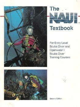NAUI Textbook: For Entry Level Scuba Diver and Openwater I Scuba Diver Training Courses, 2nd Edition