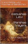 Kedushas Levi -Parshas Vayera - Part 1