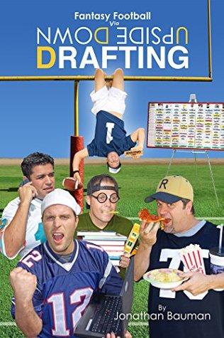 Fantasy Football Via Upside Down Drafting (UDD Book)