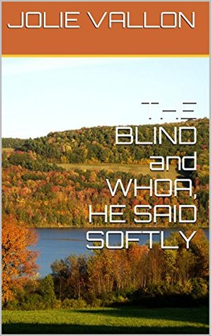 THE BLIND and WHOA, HE SAID SOFTLY (EROTIC TIDBITS Book 1)