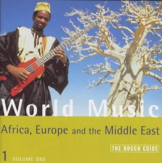 The Rough Guide to World Music, Vol. 1: Africa, Europe & the Middle East (v. 1)