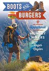 Boots and Burgers: An Arizona Handbook for Hungry Hikers