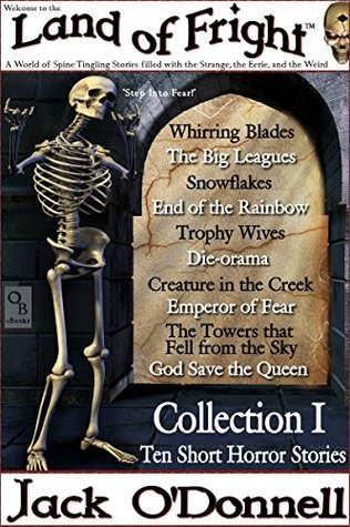 Land of Fright - Collection I: Ten Short Horror Stories (Land of Fright Collections Book 1)