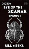 Eye of the Scarab: Episode 1