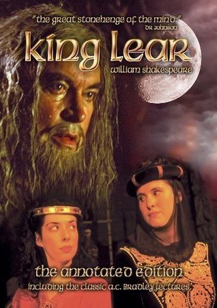 King Lear - The Annotated Edition including the classic A. C. Bradley lectures