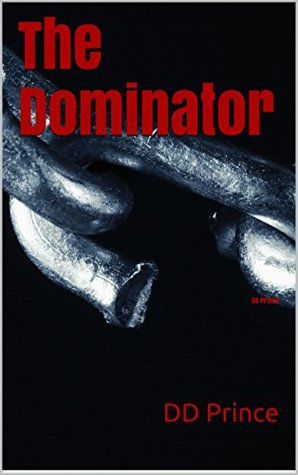The Dominator (The Dominator, #1) by D.D. Prince