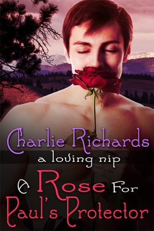 A Rose for Pauls Protector(A Loving Nip 2)