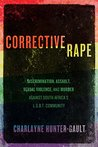 Corrective Rape: Discrimination, Assault, Sexual Violence, and Murder Against South Africa's L.G.B.T. Community