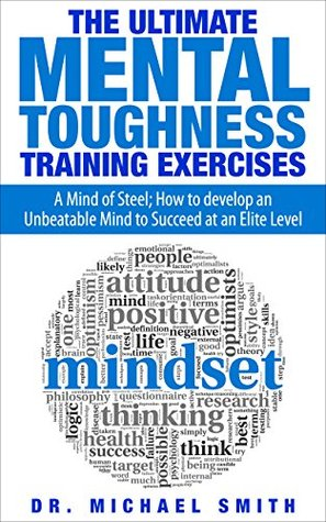 The Ultimate Mental Toughness Training Exercises A Mind border=