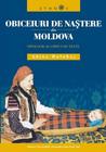 Obiceiuri de naştere din Moldova by Adina Hulubaş