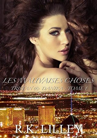 Ebook Les Mauvaises Choses by R.K. Lilley TXT!