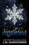 Snowflakes & Fire Escapes by J.M. Darhower