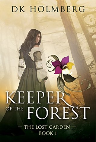 Keeper of the Forest(The Lost Garden 1)