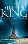 La llegada de los tres by Stephen King
