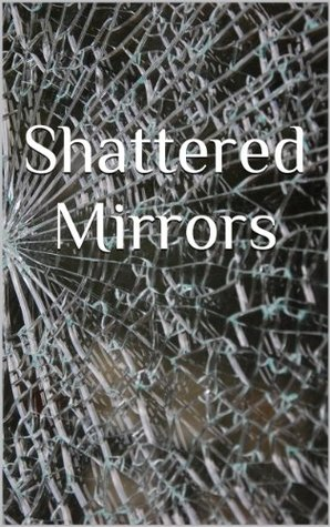 Shattered Mirrors