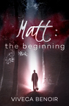 Matt: the Beginning