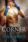 In His Corner by Vina Arno