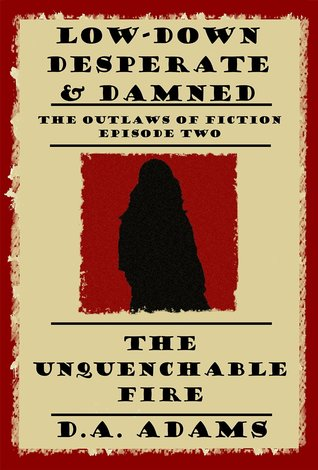 the-unquenchable-fire-low-down-desperate-damned-episode-two