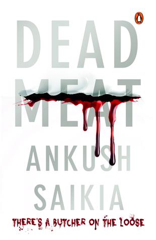 Dead Meat: An Arjun Arora Mystery