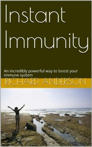 Instant Immunity: An incredibly powerful way to boost your immune system