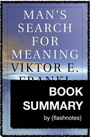 Man's Search for Meaning by Viktor E. Frankl : Book Summary