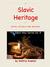 Slavic Heritage - Rites, Ri...