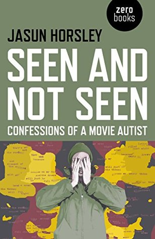 Seen and Not Seen by Jasun Horsley