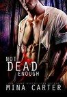 Not Dead Enough (Project Rebellion: Sara #1)