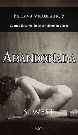 Abandonada (Esclava victoriana, #5)