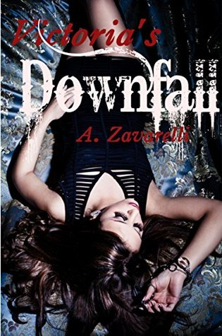 Ebook Victoria's Downfall by A. Zavarelli PDF!
