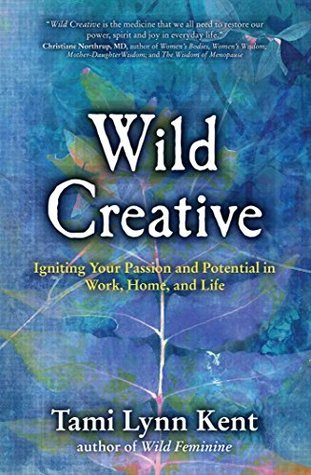wild-creative-igniting-your-passion-and-potential-in-work-home-and-life