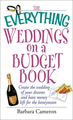 The Everything Weddings on a Budget Book by Barbara   Cameron