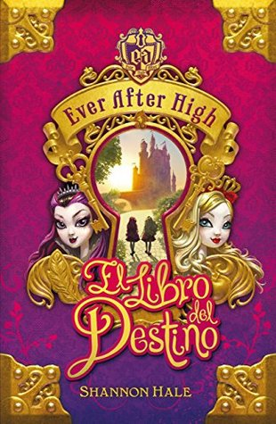 Ever After High. El libro del destino